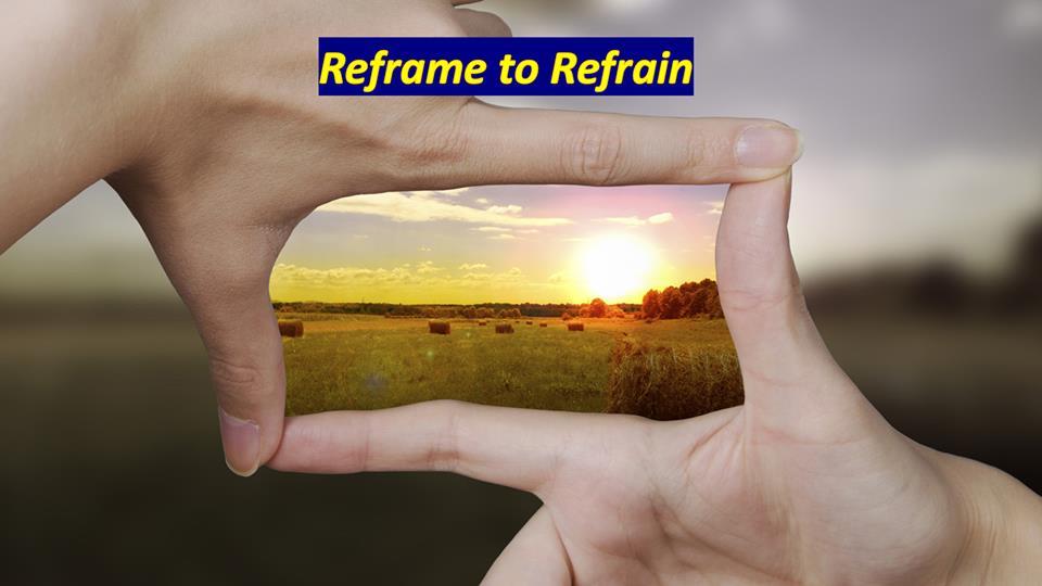Reframe to Refrain