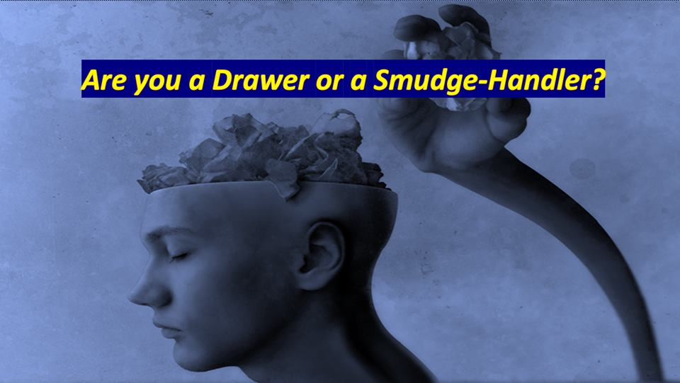Αre you a Drawer or a Smudge-Handler?