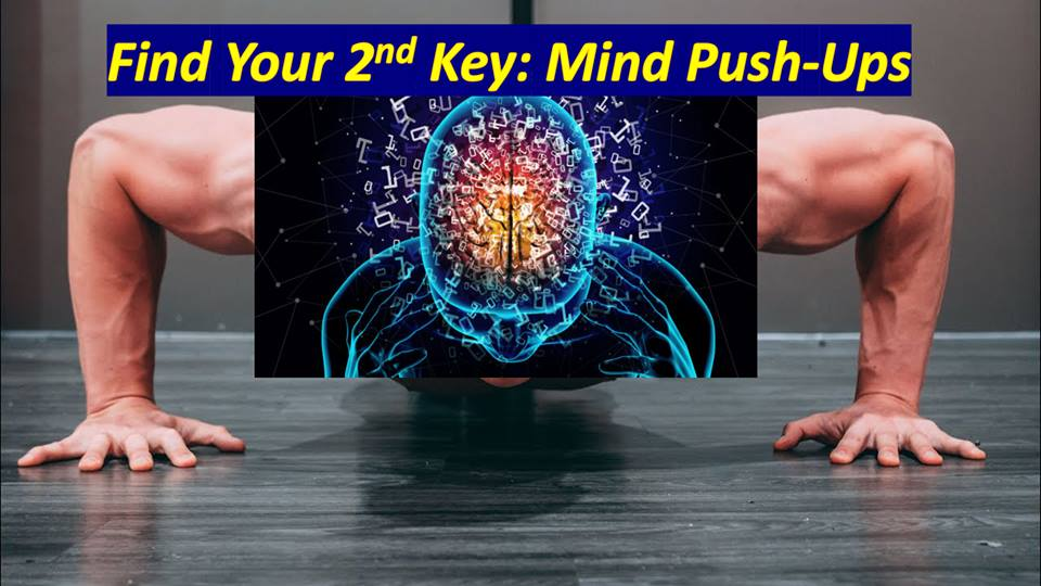 Find your 2nd Key: The Mind Push-Ups