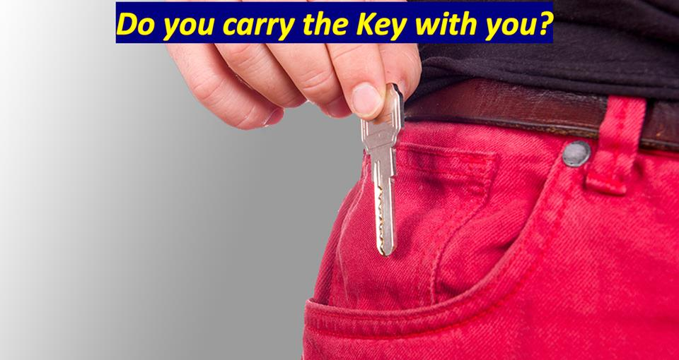 Do you carry the Key with you?