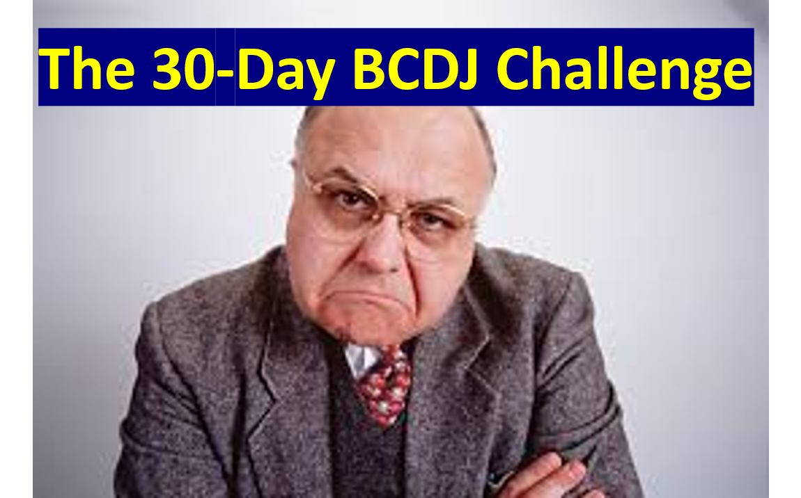 THE 30-DAY BCDJ CHALLENGE!